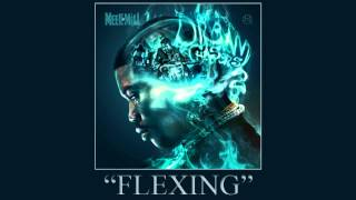 Meek Mill - Flexing (Dream Chasers 2)