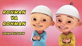 Download Rohman Ya Rohman versi Upin Ipin