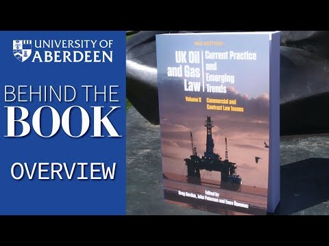Volume 2: UK Oil and Gas Law: Current Practice and Emerging Trends - Behind the Book