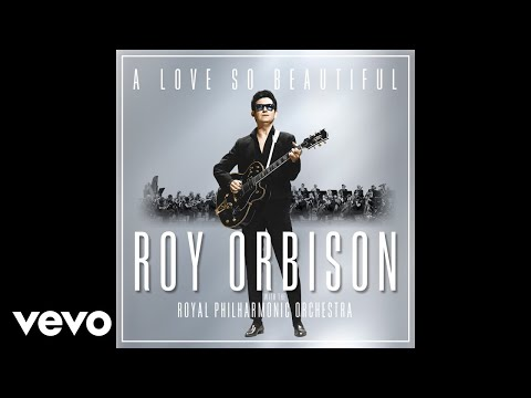 Roy Orbison - A Love So Beautiful (with the Royal Philharmonic Orchestra) (Audio) Mp3