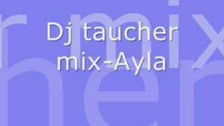 x-DJ taucher mix-Ayla-x