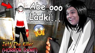 Oooo Jeff The Killer Dramme.. - JEFF THE KILLER HORROR GAME