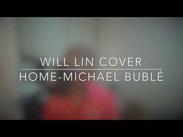 """""""Home"""" Michael Buble (Will Lin Cover)"""