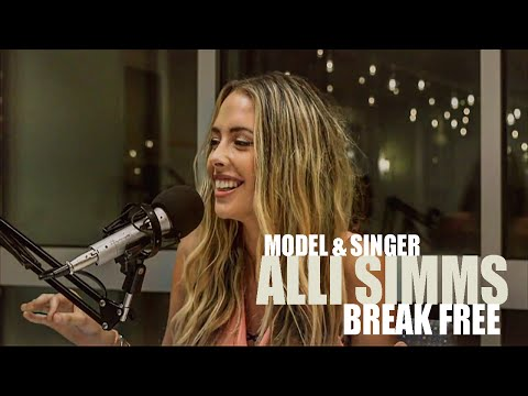 Alli Simms: Break Free and Be All You Can Be in Life