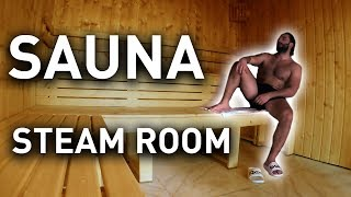 SAUNA and STEAM ROOM - Benefits and Precautions