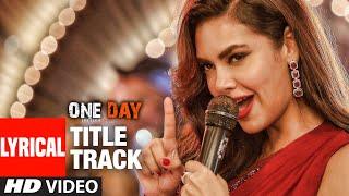 Lyrical: One Day (Title Track) | Anupam Kher, Esha Gupta | Usha Uthup | Joy-Anjan | T-Series