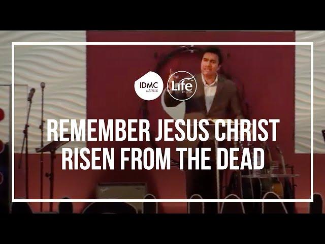 Remember Jesus Christ Risen From The Dead  |  Rev Paul Jeyachandran