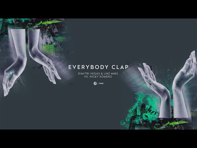 Dimitri Vegas & Like Mike vs. Nicky Romero - Everybody Clap