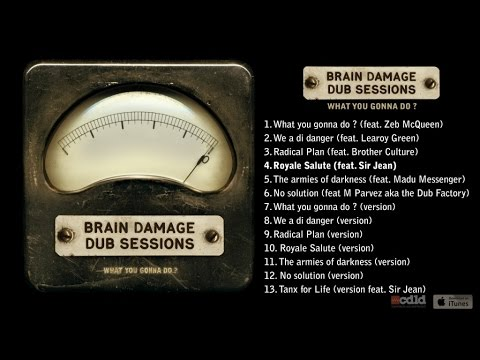 Brain Damage Ft. Sir Jean - What you gonna do ?  - #4 Royal salute