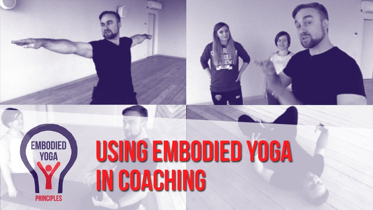 Using Embodied Yoga Principles in coaching