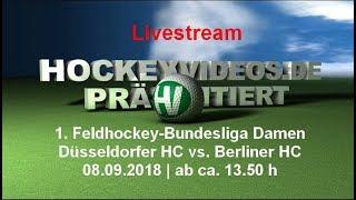 1. Feldhockey-Bundesliga Damen DHC vs. BHC 08.09.2018 Livestream