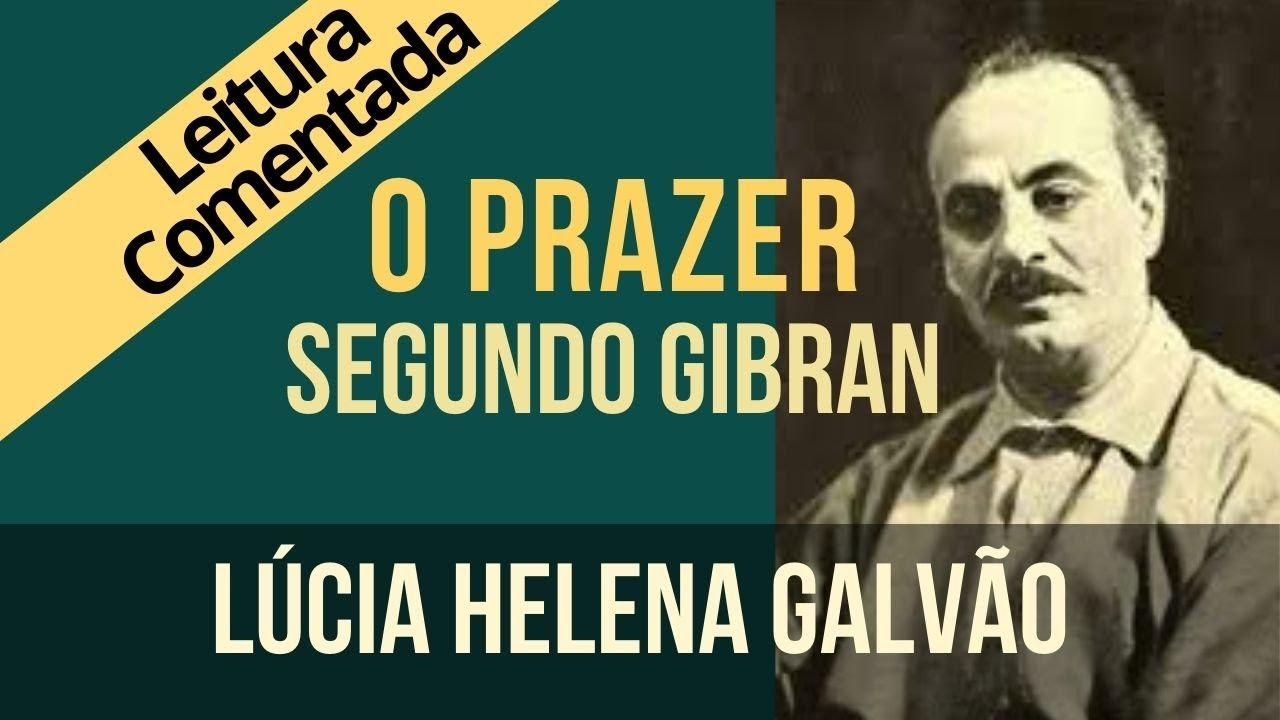 """Download 22 - O PRAZER segundo Gibran - Série """"O Profeta"""" - Lúcia Helena Galvão"""