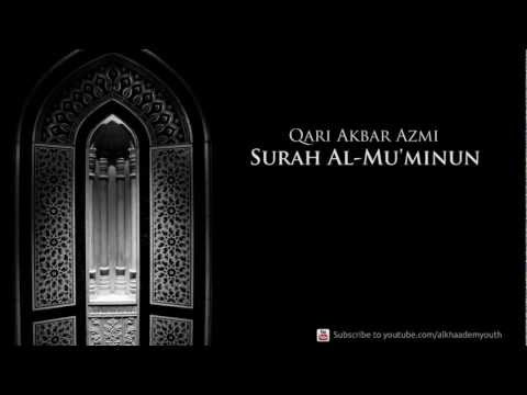 Surah Al-Mu'minoon - Verse 115 - 118 - Qari Akbar Azmi