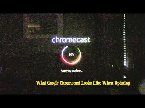 Google Chromecast Updating Software