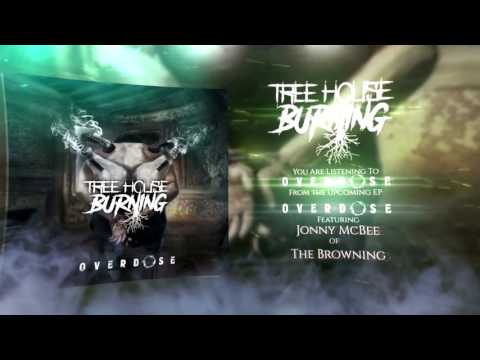 Tree House Burning - Overdose (feat. Jonny McBee of The Browning)