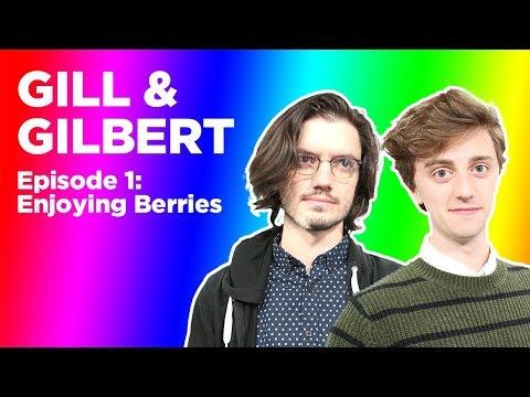 Gill & Gilbert Are Playing Celeste and Enjoying Berries — Gill & Gilbert, Episode 1