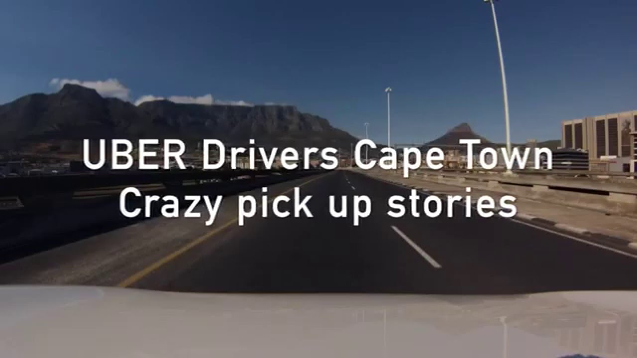 UBER drivers Cape Town - Crazy pick up stories