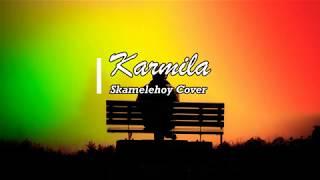 KARMILA SKAMELEHOY COVER LIRIK LAGU COVER