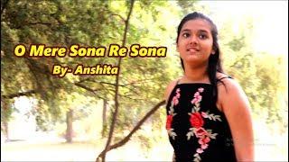 O Mere Sona Re Sona (Cover) | Teesri Manzil | By Anshita Pandey