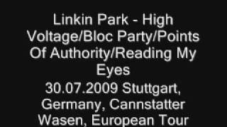 Linkin Park - High Voltage / Bloc Party / Points Of Authority / Reading My Eyes LIVE