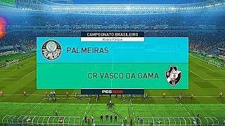 BRASILEIRÃO 2018 - PALMEIRAS X VASCO DA GAMA [ PES 2018 ]