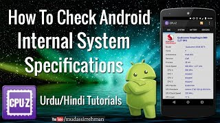 How to Check Internal Specifications of Android Mobile or Tablet | CPU-Z App Review in Hindi/Urdu