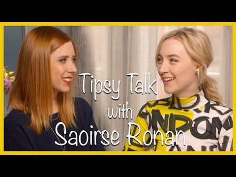 Tipsy Talk with Saoirse Ronan