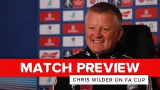 Chris Wilder | Sheffield United v AFC Fylde | FA Cup preview