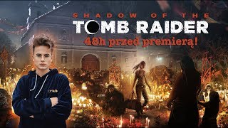 Shadow of the Tomb Raider - Przedpremierowy livestream! | Stysio
