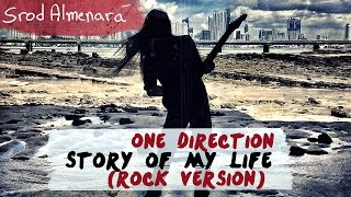 ★ Story Of My Life - One Direction - Rock Version [Guitar] - Srod Almenara