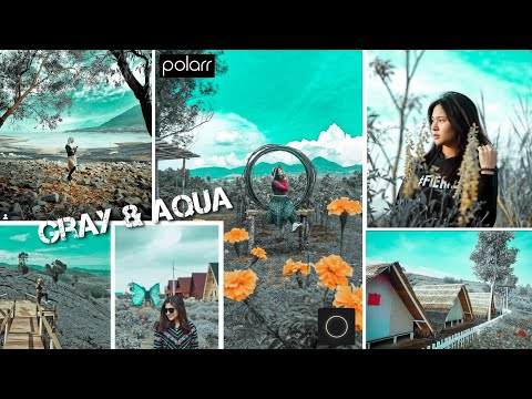 Cara Edit Foto Pakai Hp || Gray & Aqua || Tutorial Polarr