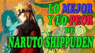 LO MEJOR y lo PEOR de NARUTO SHIPPUDEN !!