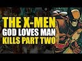 The X-Men Torture People (The X-Men: God Loves Man Kills Part 2)