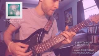 "PRAY FOR SOUND - ""Congratulations, You're Alive"" Guitar Playthrough (Nick Stewart) | GEAR GODS"