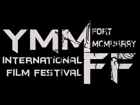 YMMiFF 2017 | Sizzle Reel | Fort McMurray International Film Festival