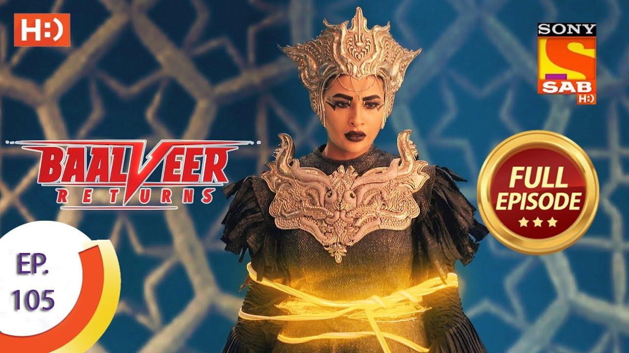 Download Baalveer Returns - Ep 105 - Full Episode - 3rd February 2020