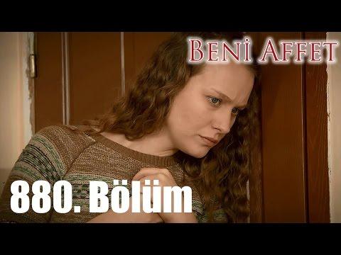 Beni Affet 880. Bölüm