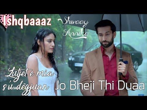Shivaay and Annika - Jo Bheji Thi Duaa Albanian Lyrical | Ishqbaaaz | Arijit Singh