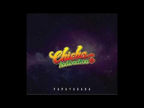 Papaya Dada-Chicha radioactiva (full Album)