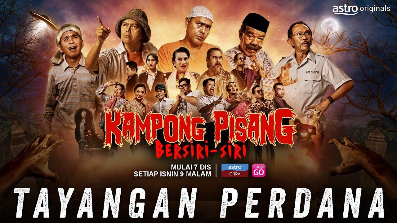 Download TAYANGAN PERDANA KAMPONG PISANG BERSIRI-SIRI