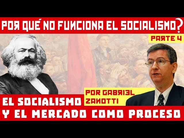 Gabriel Zanotti - El Socialismo y el Mercado como proceso