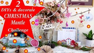 Christmas Mantle Challenge with Kim & Arlynn DIY & Decorate