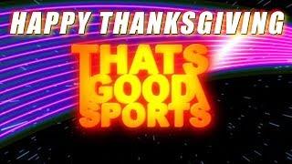 Happy Thanksgiving, ThatsGoodThanks?