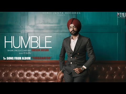 Humble Official Song | Turbanator | Tarsem Jassar | Latest Punjabi Songs 2018 | Vehli Janta Records