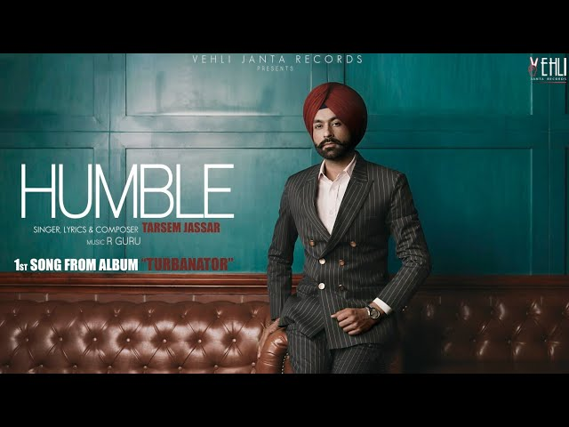 Humble Official Song | Turbanator | Tarsem Jassar | Latest Punjabi Songs 2018 | Vehli Janta Records