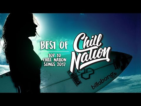 Top 10 Chill Nation Songs [Best of Chill Nation 2017]