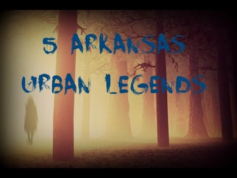 5 Arkansas Urban Legends