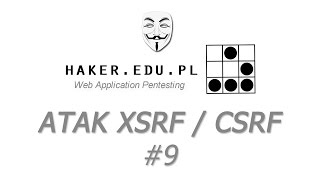 #9 Atak hakera XSRF/CSRF, czyli cross site request forgery... | DVWA