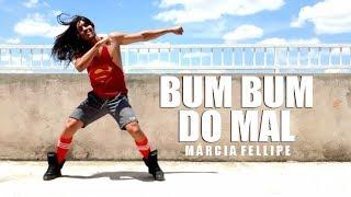 Bum Bum do Mal - Márcia Fellipe | Coreografia | Irtylo Santos