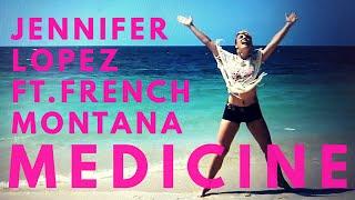 MEDICINE Jennifer Lopez Ft French Montana NEW Dance Zumba choreography